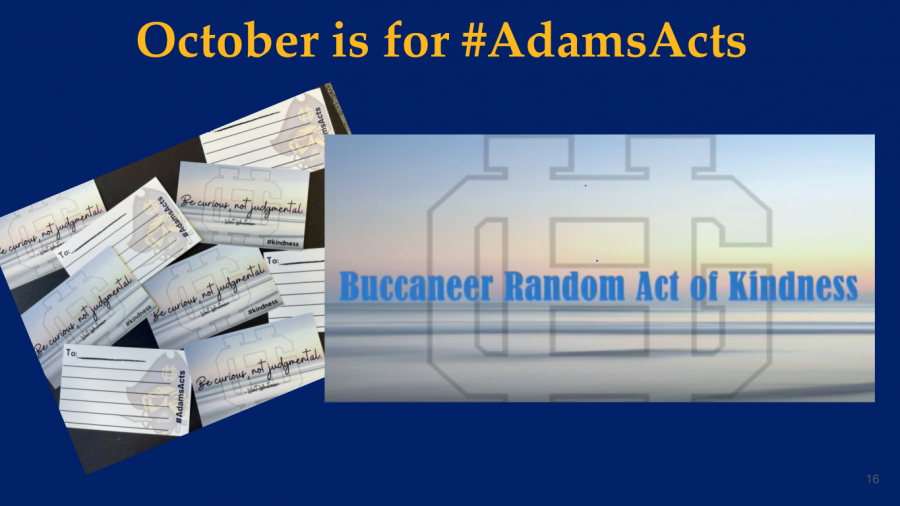 October 1 began the month of Adams Acts where random acts of kindness are frequently committed throughout the community, honoring Adam Provencals legacy.